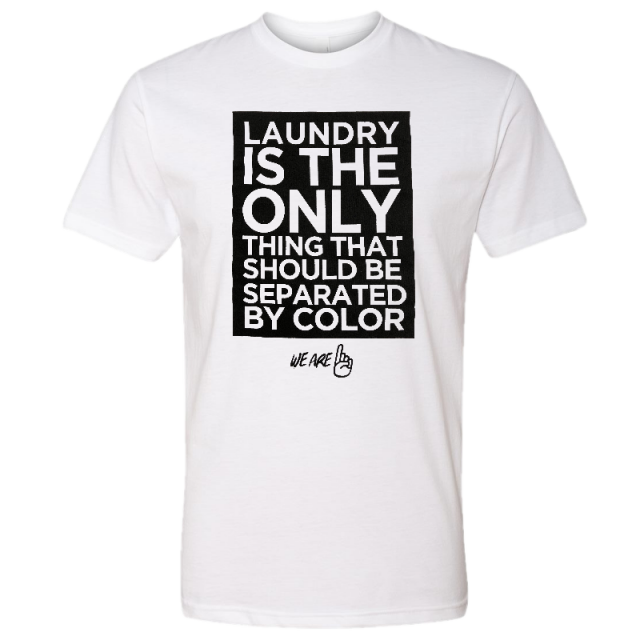 We Are One Adult White Laundry Tee